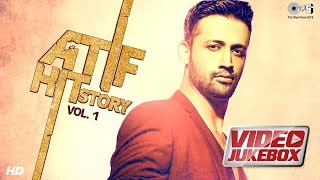 Atif Hit Story Vol. 1 - Official Video Jukebox | Atif Aslam | Atif Aslam Non Stop Hits