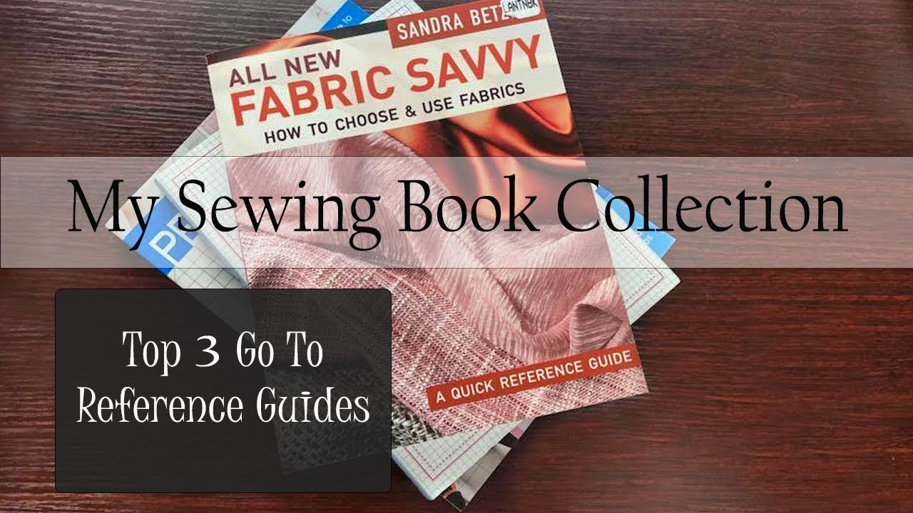 dbb8a0907 My Sewing Book Collection | Top 3 Reference Guides - YouTube
