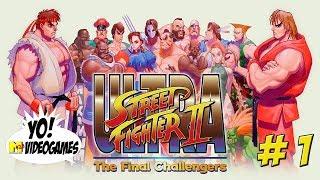 Ultra Street Fighter II! First Look Part 1 - YoVideogames