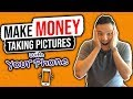 How To Make Money Taking Pictures With Your Phone 2019