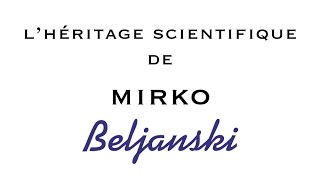 L' Heritage Scientifique de Mirko Beljanski