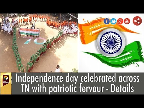 Independence day celebrated across TN with patriotic fervour - Details