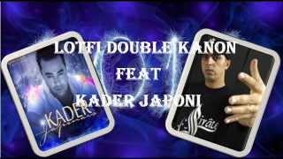 Lotfi double kanon Feat Kader Japoni Flouka W Moteur 2013