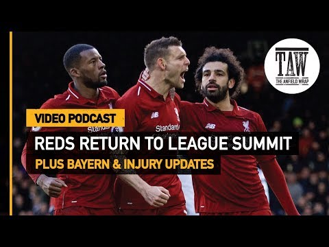 The Anfield Wrap: Reds Return To League Summit  Free Podcast