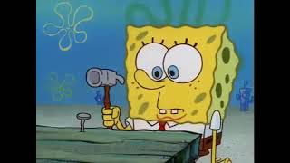 STOP THE HAMMERING! Spongebob