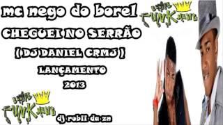 MC NEGO DO BOREL   CHEGUEI NO SERRÃO [ DJ DIOGO  DANIEL de NT ] BY DJ ROB