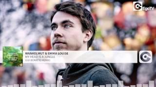 WANKELMUT & EMMA LOUISE - My Head Is A Jungle (Gui Boratto Remix)