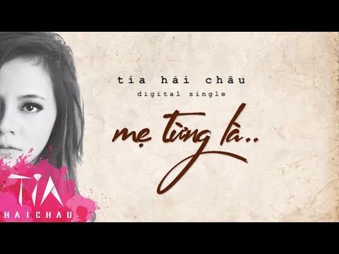 Tia Hải Châu - Mẹ Từng Là.. [Official Lyric Video]