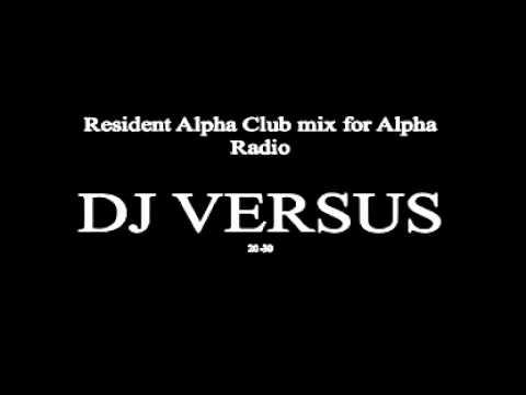 Dj Versus - Resident Alpha Club Mix for Alpha Radio - Bulgaria