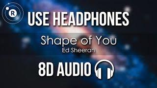 Ed Sheeran - Shape of You (8D AUDIO)