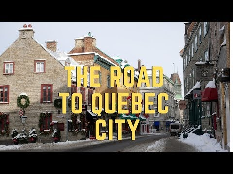 The Road to Quebec City