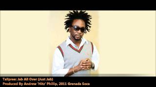 "Tallpree: JAB ALL OVER (JUS JAB) [2011 Soca Release][Produced By Andrew ""Hittz"" Phillip]"
