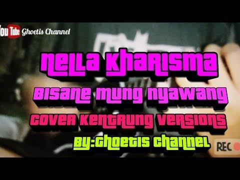 bisane-mung-nyawang(nella-kharisma)_cover-kentrung-versions-by•gc