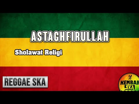 Download Sholawat Astaghfirullah Reggae SKA Version by Kembar SKA Mp4 baru