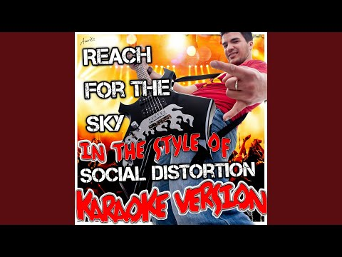 Reach for the Sky (In the Style of Social Distortion) (Karaoke Version)