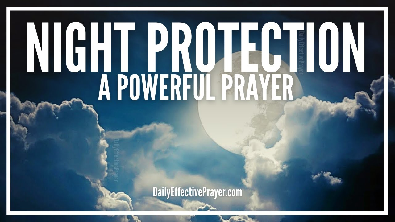 Prayer For Night Protection Night Prayer For Protection Youtube