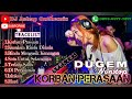 FULL DJ KORBAN PERASAAN DUGEM NONSTOP MALAYSIA   2020