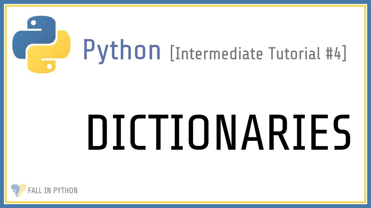 Python Dictionaries - Intermediate Python Tutorial #4