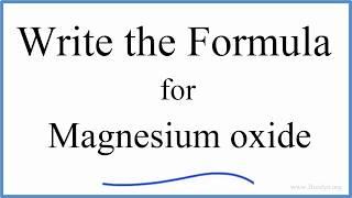 How to Write the Formula for MgO (Magnesium oxide)