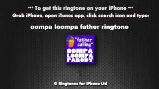 Oompa Loompa Father Calling Ringtone