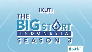 The Big Start Indonesia Season 3 - TVC