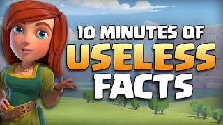 10 Minutes of USELESS Clash of Clans Facts