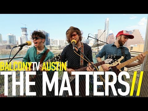 THE MATTERS - IN TOUCH (BalconyTV)