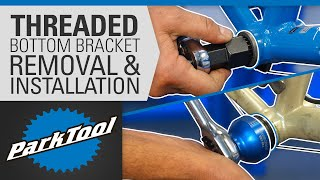 How to Remove and Install Bottom Brackets - Threaded Shell (BSA, T47, Cartridge, etc.)