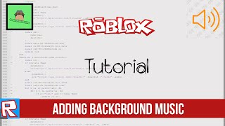 ROBLOX Tutorial - Adding background music