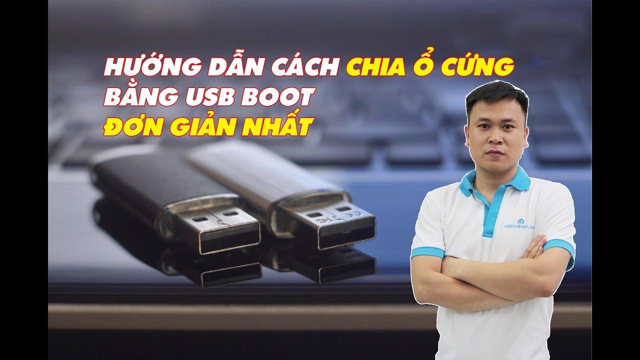 Hướng dẫn chia ổ cứng bằng USB Boot