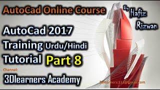 AutoCad 2017 Training Urdu Hindi Tutorial Part 8 | AutoCad Online Course