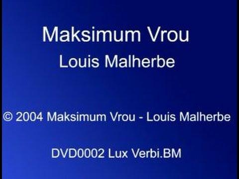 Louis Malherbe -Maksimum Vrou
