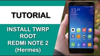 Install Custom recovery TWRP & Root Redmi Note 2 (Hermes)