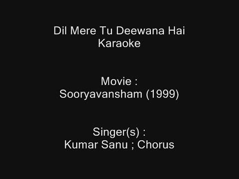 Dil Mere Tu Deewana Hai - Karaoke - Sooryavansham (1999) - Kumar Sanu