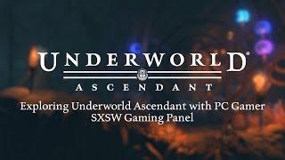 2018 SXSW Gaming Panel: Exploring 'Underworld Ascendant' with PC Gamer