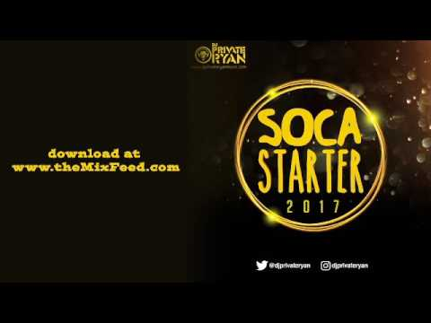 DJ Private Ryan - Soca Starter 2017 [2017 SOCA MIX DOWNLOAD]