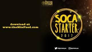 DJ Private Ryan - Soca Starter 2017 [2017 SOCA MIX DOWNLOAD]
