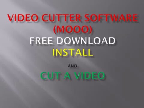 Free  video cutter software (mooO)