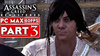 ASSASSIN'S CREED 3 REMASTERED Gameplay Walkthrough Part 3 [1080p HD 60FPS PC MAX] - No Commentary