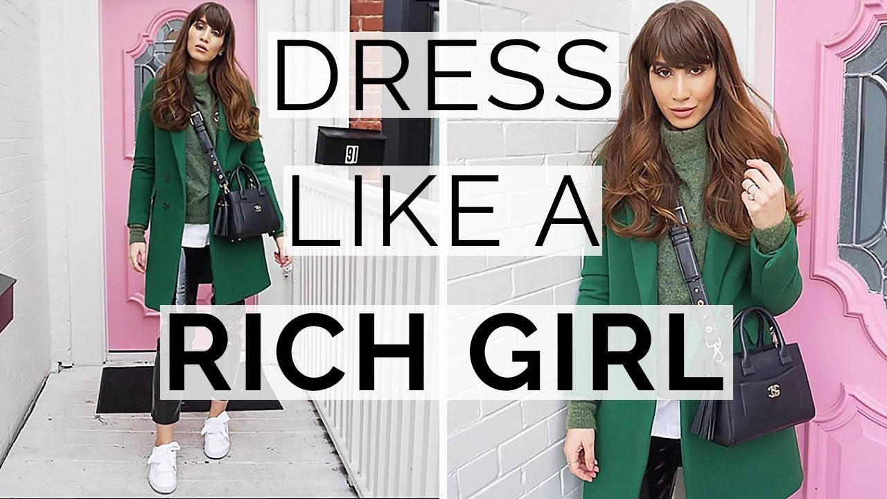 20 poor girl secrets to dress like a rich girl youtube for How to get a rich look