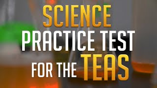 Science Practice Test for the TEAS exam