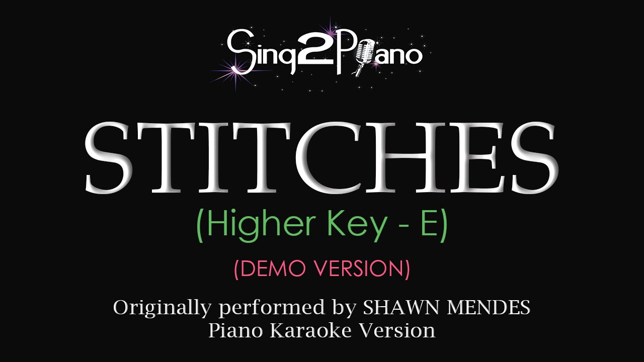 Stitches (Higher key - Piano karaoke demo) Shawn Mendes
