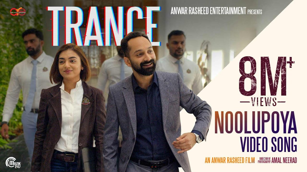 Download TRANCE Malayalam Movie|Noolupoya Video Song|FahadhFaasil,Nazriya Nazim|Jackson Vijayan|Anwar Rasheed