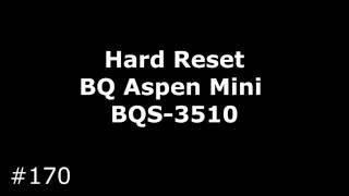 Reset BQ Aspen Mini BQS-3510 (Hard Reset BQ Aspen Mini BQS-3510)