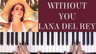 HOW TO PLAY: WITHOUT YOU - LANA DEL REY