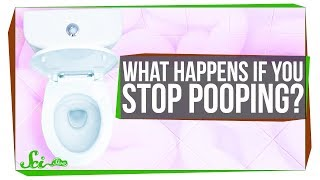 What Happens If You Stop Pooping?