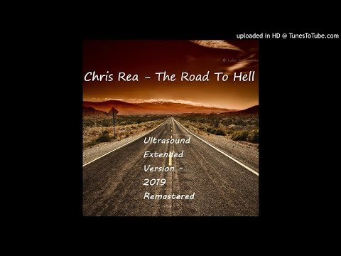 Chris Rea - The Road To Hell (Ultrasound Extended Version - 2019 Remastered)
