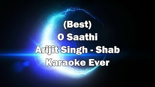 O Saathi Karaoke with Lyrics + MP3 Download | Arijit Singh | Shab | Mithoon | Fire Universal