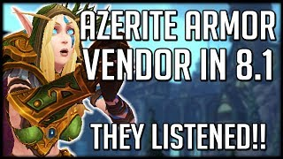 THEY ACTUALLY LISTENED!! Azerite Armor Vendor Coming In Patch 8.1 | WoW Battle for Azeroth