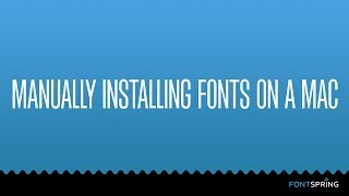 Manually Installing Fonts on a Mac